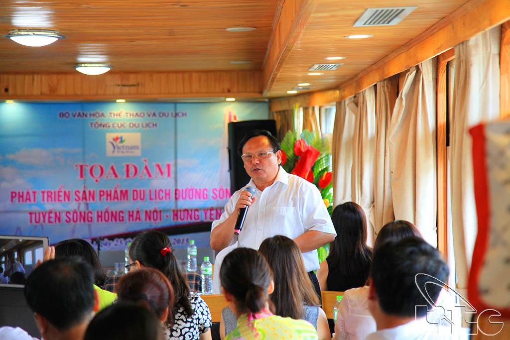 Tổng cục trưởng TCDL Nguyễn Văn Tuấn phát biểu tại Tọa đàm phát triển sản phẩm du lịch đường sông tuyến sông Hồng, Hà Nội – Hưng Yên